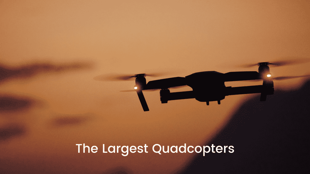 Largest Quadcopters