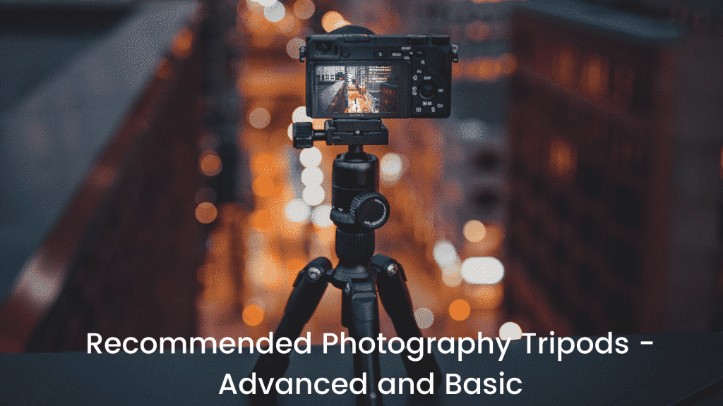 Recommended Photography Tripods - Advanced and Basic-featured