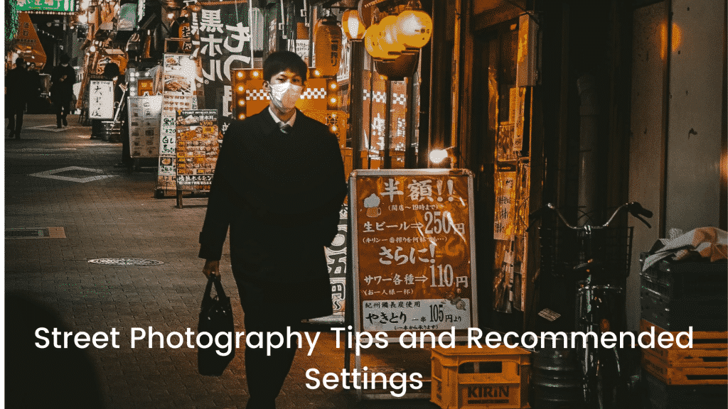 Street Photography Tips and Recommended Settings-featured