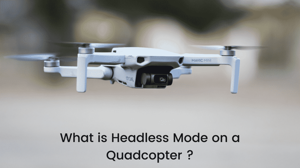 What is Headless Mode on a Quadcopter