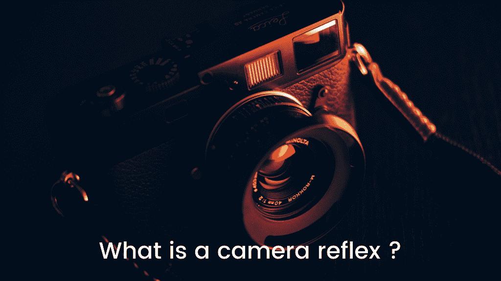 What is a camera reflex