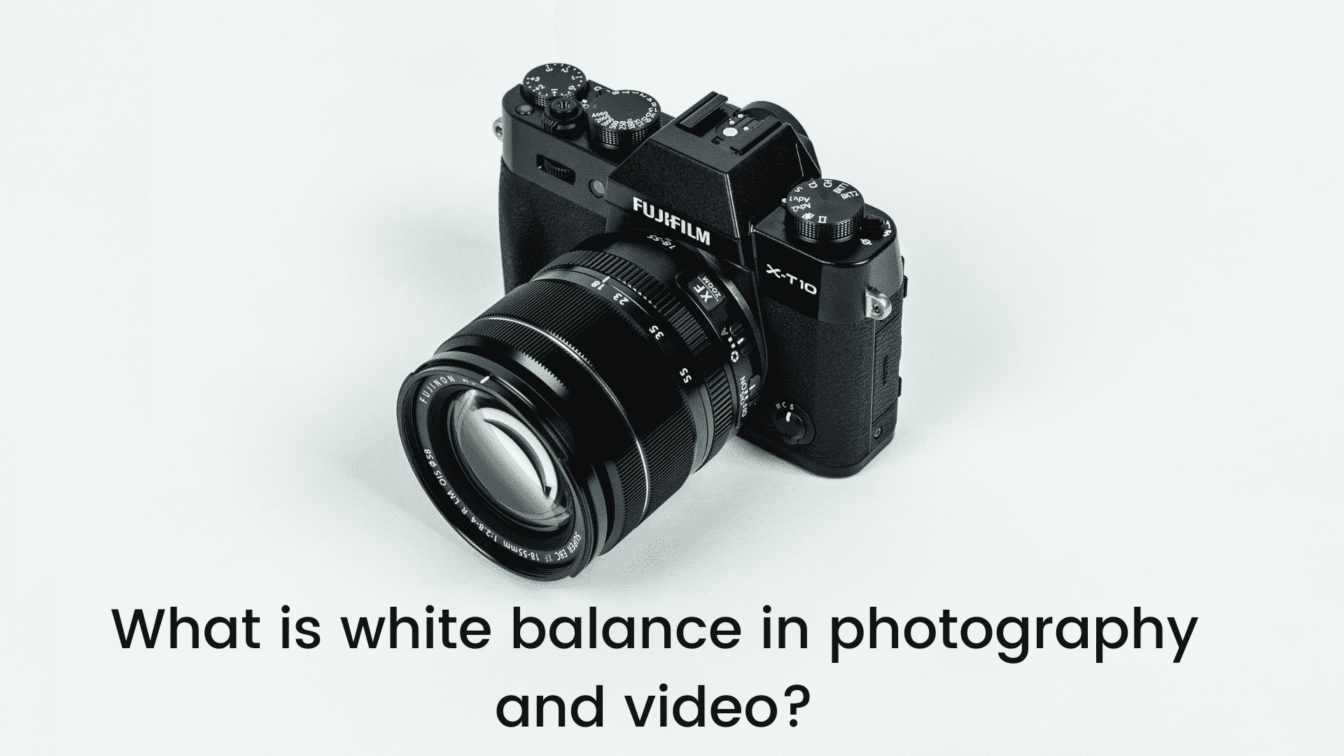 What is white balance in photography and video