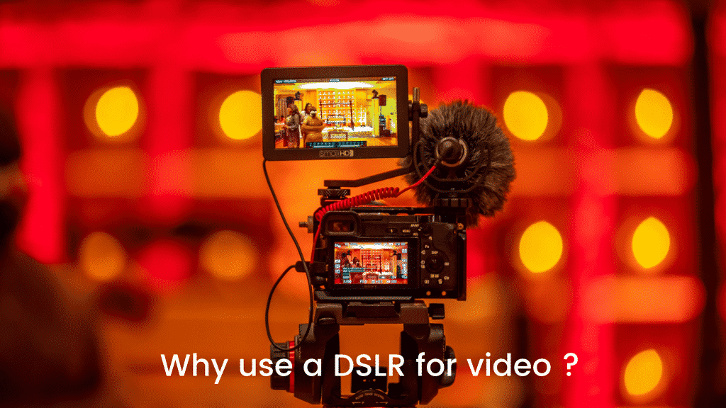 Why use a DSLR for video
